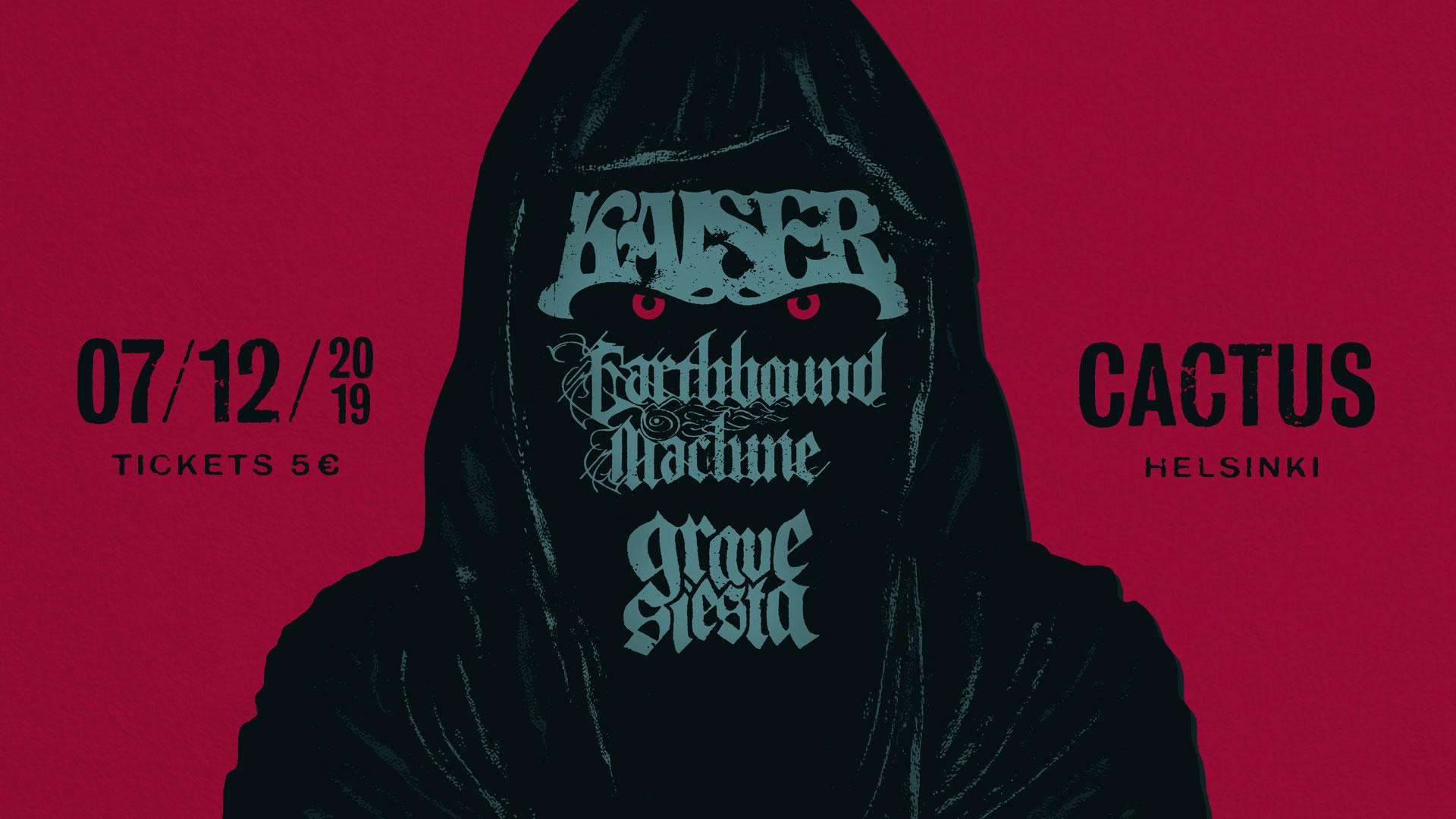 Linkki tapahtumaan Kaiser, Earthbound Machine, Grave Siesta