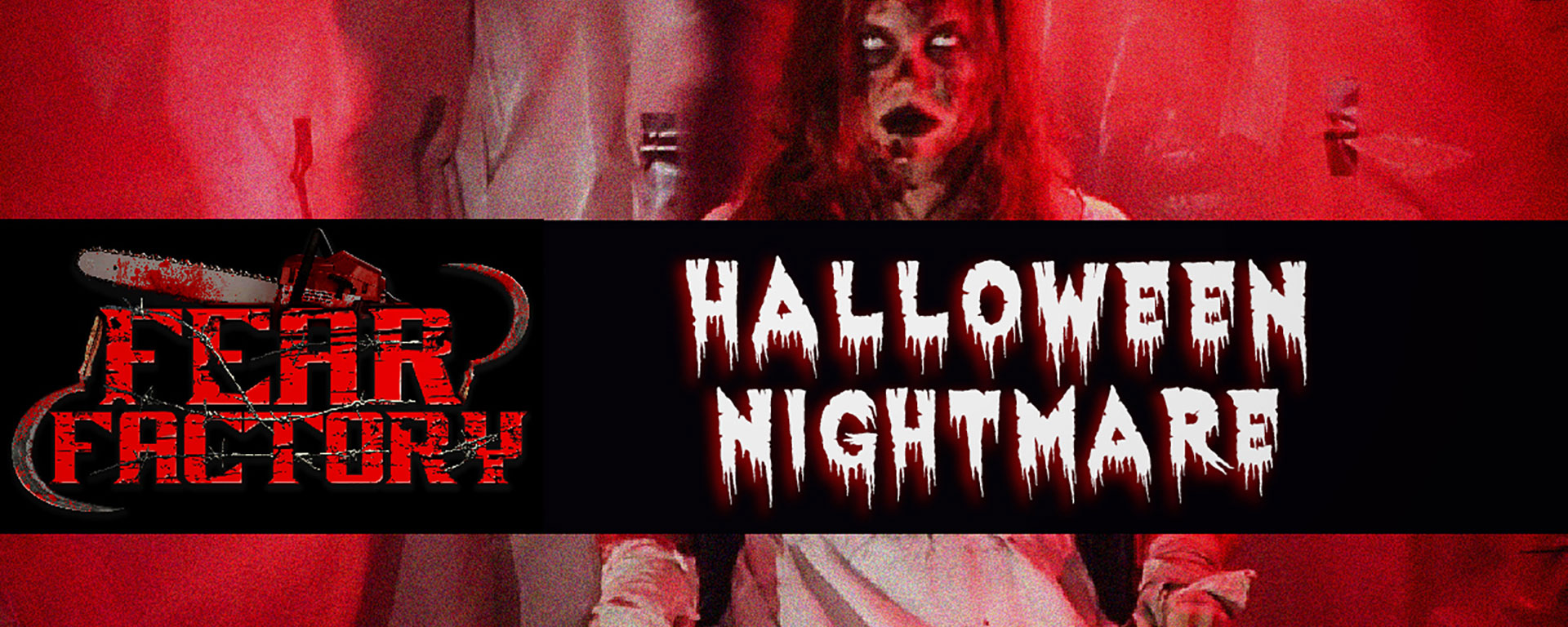 Link to event Fear Factory Halloween Nightmare