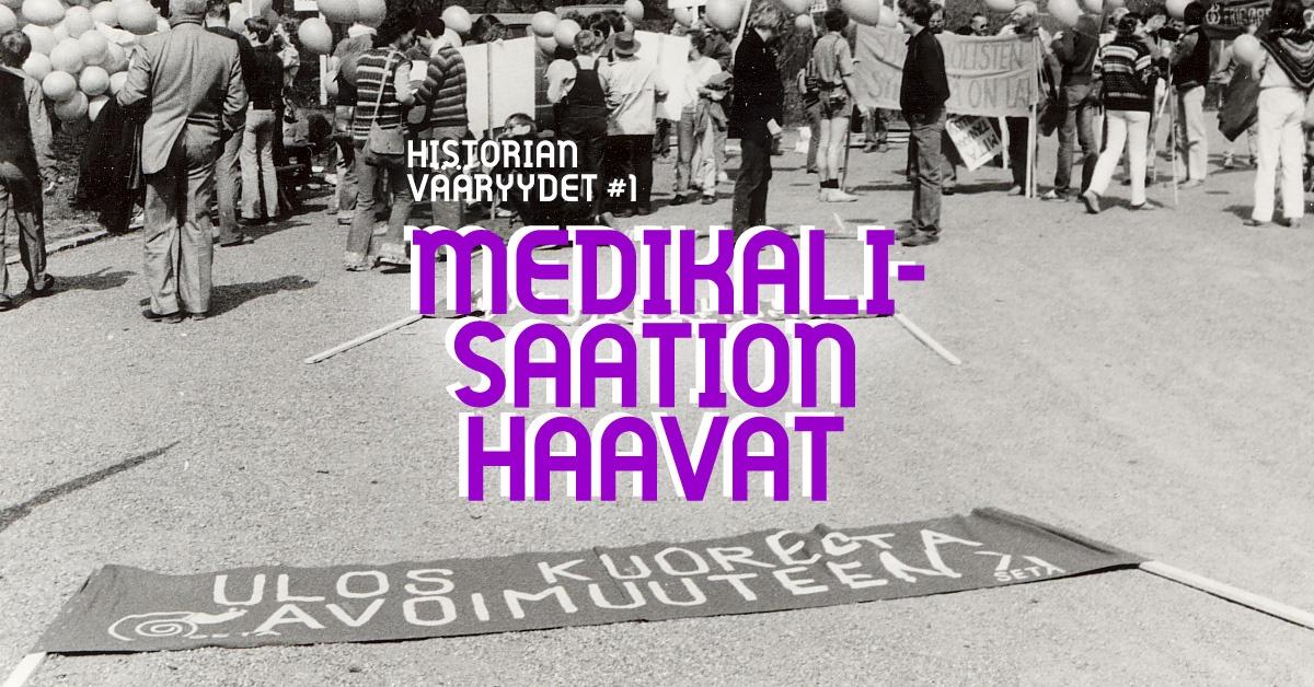 Linkki tapahtumaan Historian vääryydet 1: Medikalisaation haavat