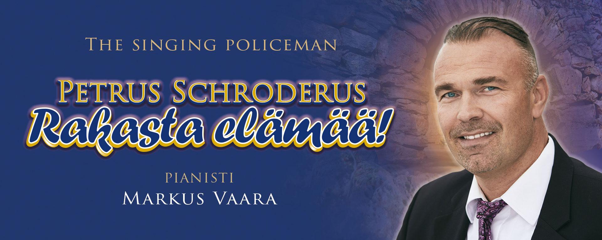 Linkki tapahtumaan Petrus Schroderus: Rakasta elämää!