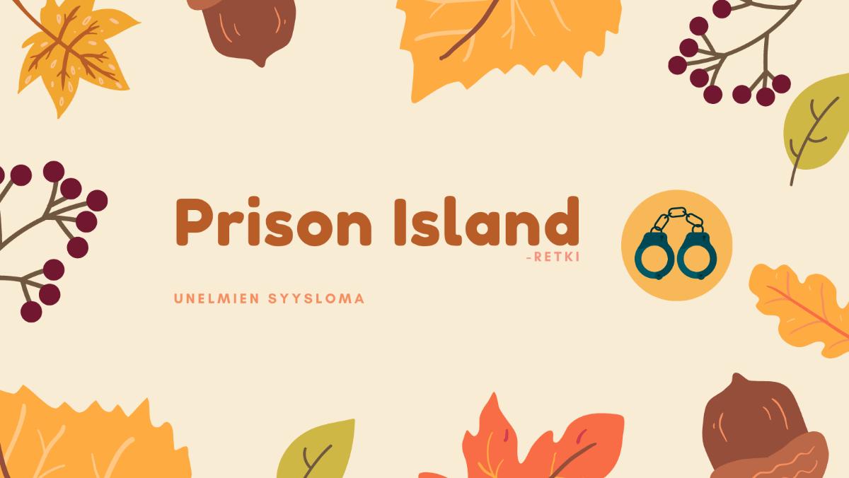 Linkki tapahtumaan Prison Island -retki